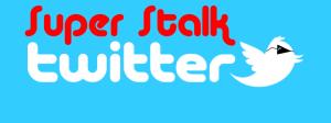 super stalk twitter